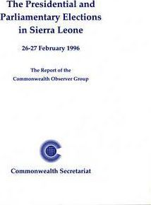 The Presidential and Parliamentary Elections in Sierra Leone, 26-27 February 1996
