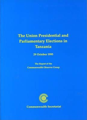 The Union Presidential and Parliamentary Elections in Tanzania