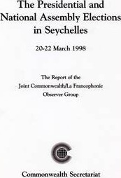 Commonwealth Election Observer Group Reports: Presidential and National Assembly Elections in Seychelles, March 1998