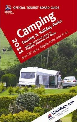 VisitBritain Official Tourist Board Guide - Camping, Touring & Holiday Parks 2011 2011