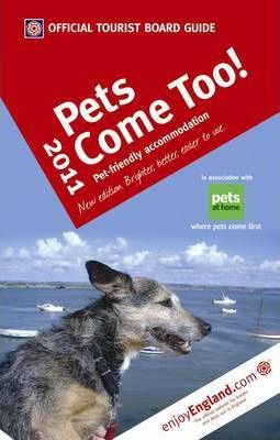 VisitBritain Official Tourist Board Guide -Pets Come Too! 2011 2011
