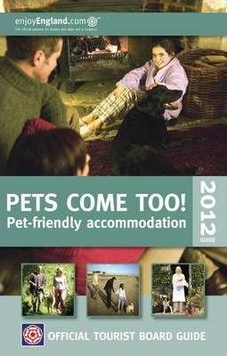 VisitBritain Official Tourist Board Guide - Pets Come Too! 2012