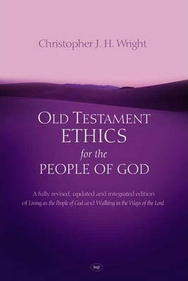 Old Testament Ethics For The People Of God