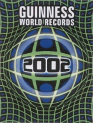 Guinness Book of World Records: 2002
