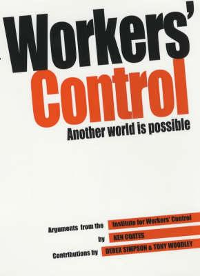 Workers Control : Another World is Possible