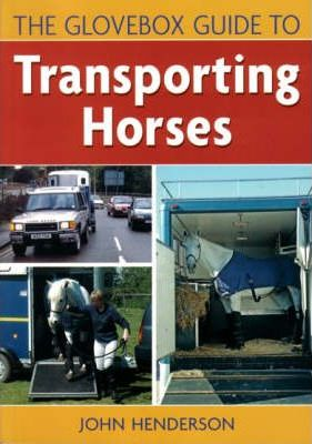 The Glovebox Guide to Transporting Horses