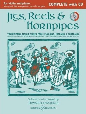 Jigs, Reels & Hornpipes : For Violin and Piano: Traditional Fiddle Tunes from England, Ireland & Scotland / Traditionelle Fidel-Melodien Aus England, Irland Und Schottland / Danses Traditionnelles D'Angleterre, D'Irlande Et D'Ecosse