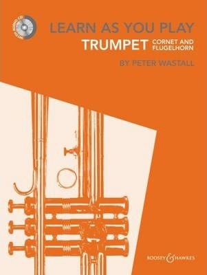 Learn As You Play Trumpet, Cornet and Flugelhorn