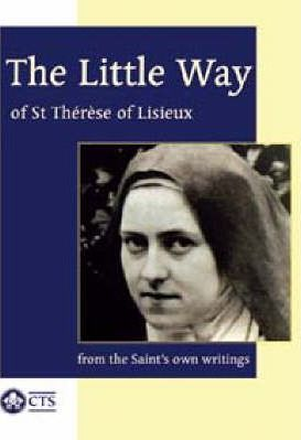 The Little Way of St Therese of Lisieux