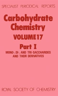 Carbohydrate Chemistry  Volume 17