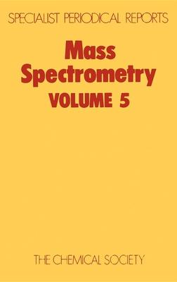 Mass Spectrometry : Volume 5