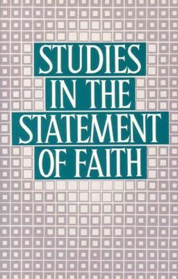 Studies in the Statement of Faith