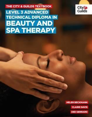 The City & Guilds Textbook: Advanced Technical Diploma in Beauty and Spa Therapy Level 3