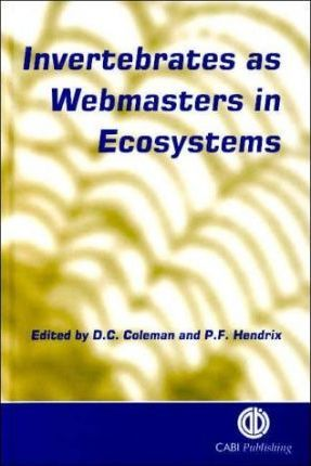 Invertebrates as Webmasters in Ec