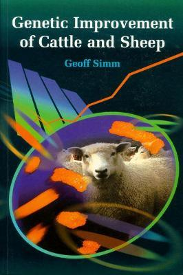 Genetic Improvement of Cattle and Sheep - Geoff SIMM