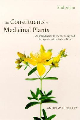 Constituents of Medicinal Plants - Andrew Pengelly