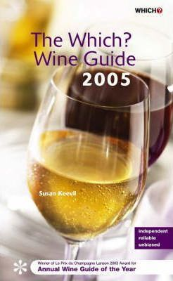 """The """"Which?"""" Wine Guide 2005"""