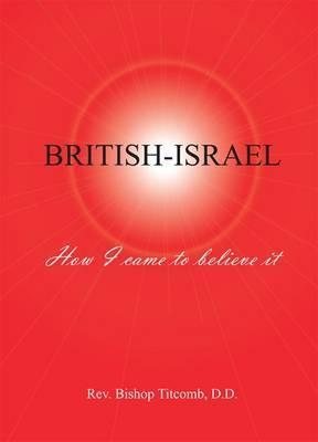 British-Israel: How I Came to Believe it