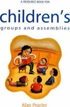A Resource Book for Children's Groups and Assemblies