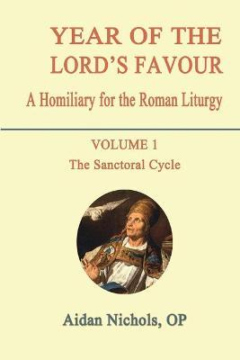 Year of the Lord's Favour: Sanctoral Cycle v. 1