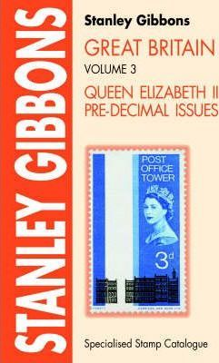 Great Britain Specialised Stamp Catalogue: Queen Elizabeth II Pre-decimal Issues v. 3