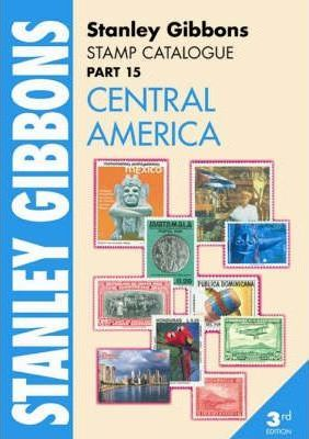 Stanley Gibbons Stamp Catalogue: Central America Pt. 15