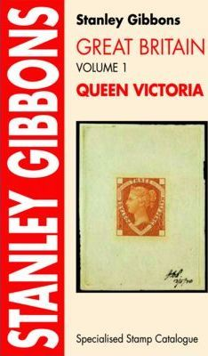 Stanley Gibbons Great Britain Specialised Stamp Catalogue: Queen Victoria v. 1