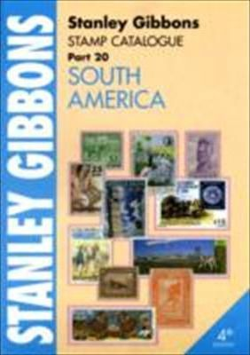 Stanley Gibbons Stamp Catalogue: Stanley Gibbons Stamp Catalogue Part 20. South America South America Pt. 20