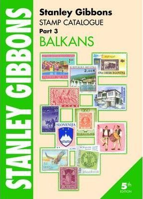 Stanley Gibbons Stamp Catalogue: Stanley Gibbons Stamp Catalogue Part 3, . Balkans Balkans Pt. 3
