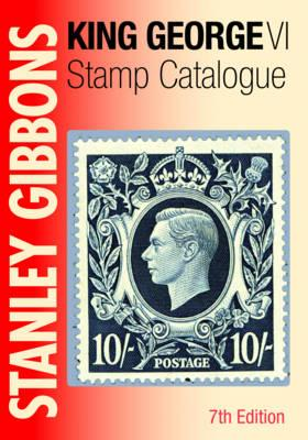 Stanley Gibbons King George VI Stamp Catalogue