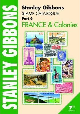 Stanley Gibbons Stamp Catalogue: France and Colonies Pt. 6