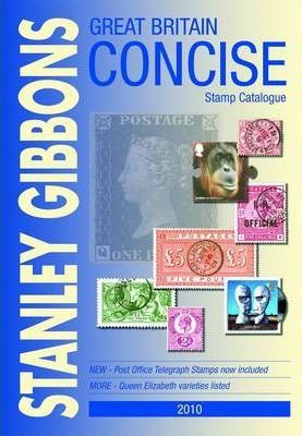 Great Britain Concise Stamp Catalogue 2010