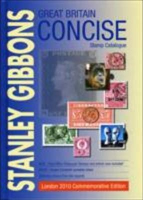 Stanley Gibbons Great Britain Concise Stamp Catalogue 2010