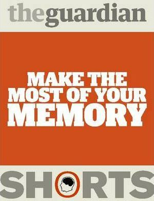 Make the Most of Your Memory