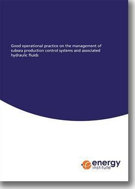Good Operational Practice on the Management of Subsea Production Control Systems and Associated Hydraulic Fluids