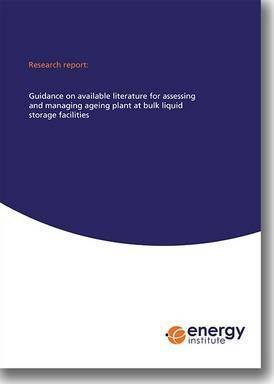 EI Research Report: Guidance on Available Literature for Assessing and Managing Ageing Plant at Bulk Liquid Storage Facilities