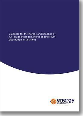 Guidance for the Storage and Handling of Fuel Grade Ethanol Mixtures at Petroleum Distribution Installations