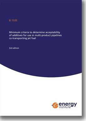 EI 1535 Minimum Criteria to Determine Acceptability of Additives for Use in Multi-Product Pipelines Co-Transporting Jet Fuel