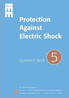 Guidance Notes: Protection Against Electrical Shock No. 5