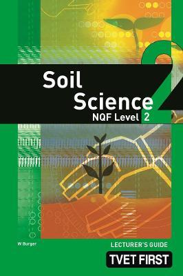 Soil Science: NQF Level 2: Lecturer's Guide