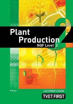Plant Production: NQF Level 2: Lecturer's Guide