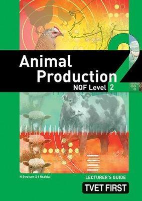 Animal Production: NQF Level 2: Lecturer's Guide