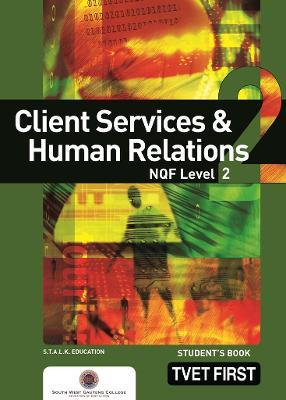 Client Services & Human Relations: NQF Level 2: Student's Book