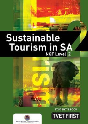 Sustainable Tourism in SA: NQF Level 2: Student's Book