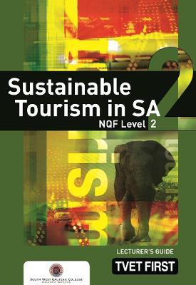Sustainable Tourism in SA: NQF Level 2: Lecturer's Guide