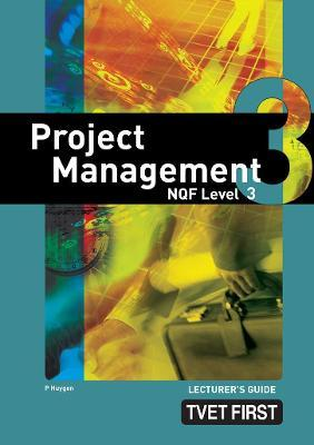 Project Management:: NQF Level 3: Lecturer's Guide