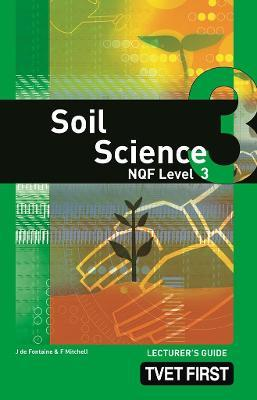 Soil Science: NQF Level 3: Lecturer's Guide
