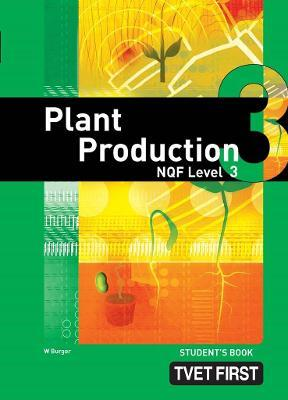 Plant Production: NQF Level 3: Student's Book