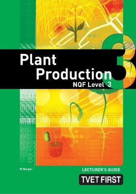 Plant Production: NQF Level 3: Lecturer's Guide