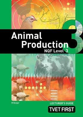 Animal Production: NQF Level 3: Lecturer's Guide